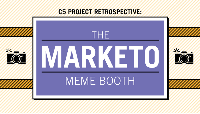 c5-project-retrospective-marketo-meme-booth